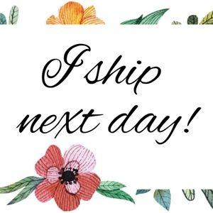 I ship next day! Just place your order before 6pm!